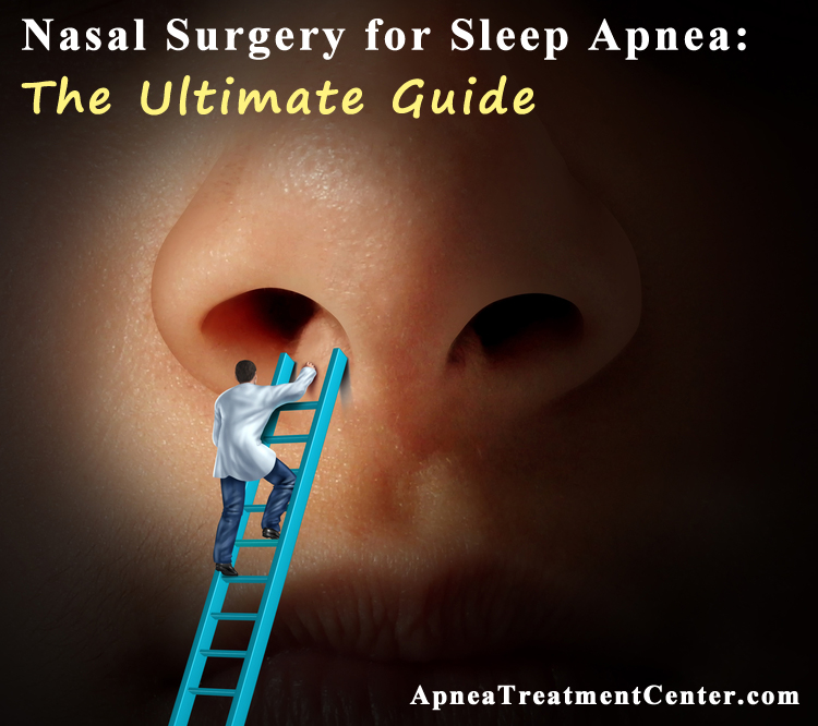 Nasal Surgery: The Ultimate Guide for Beginners | Apnea ...