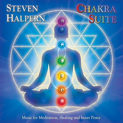 Chakra Suite Music for Meditation, Healing and Inner Peace