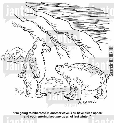 'I'm going to hibernate in another cave. You have sleep apnea and your snoring kept me up all of last winter.'