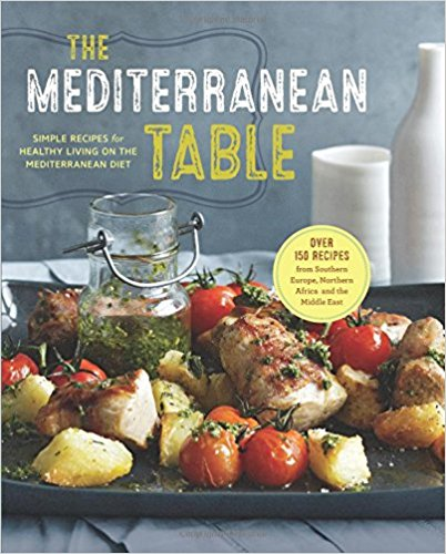 The Mediterranean Table Simple Recipes for Healthy Living on the Mediterranean Diet by Sonoma Press