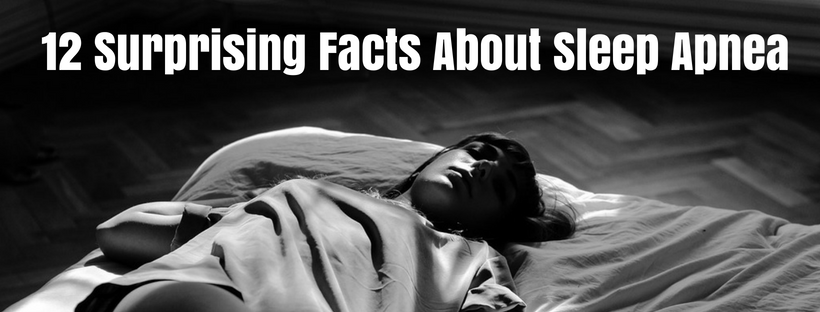 12 Surprising Facts About Sleep Apnea