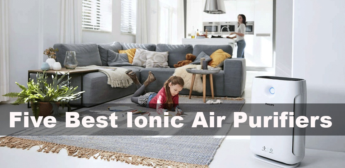 The Five Best Ionic Air Purifiers For Healthier and Freshly Ventilated Home